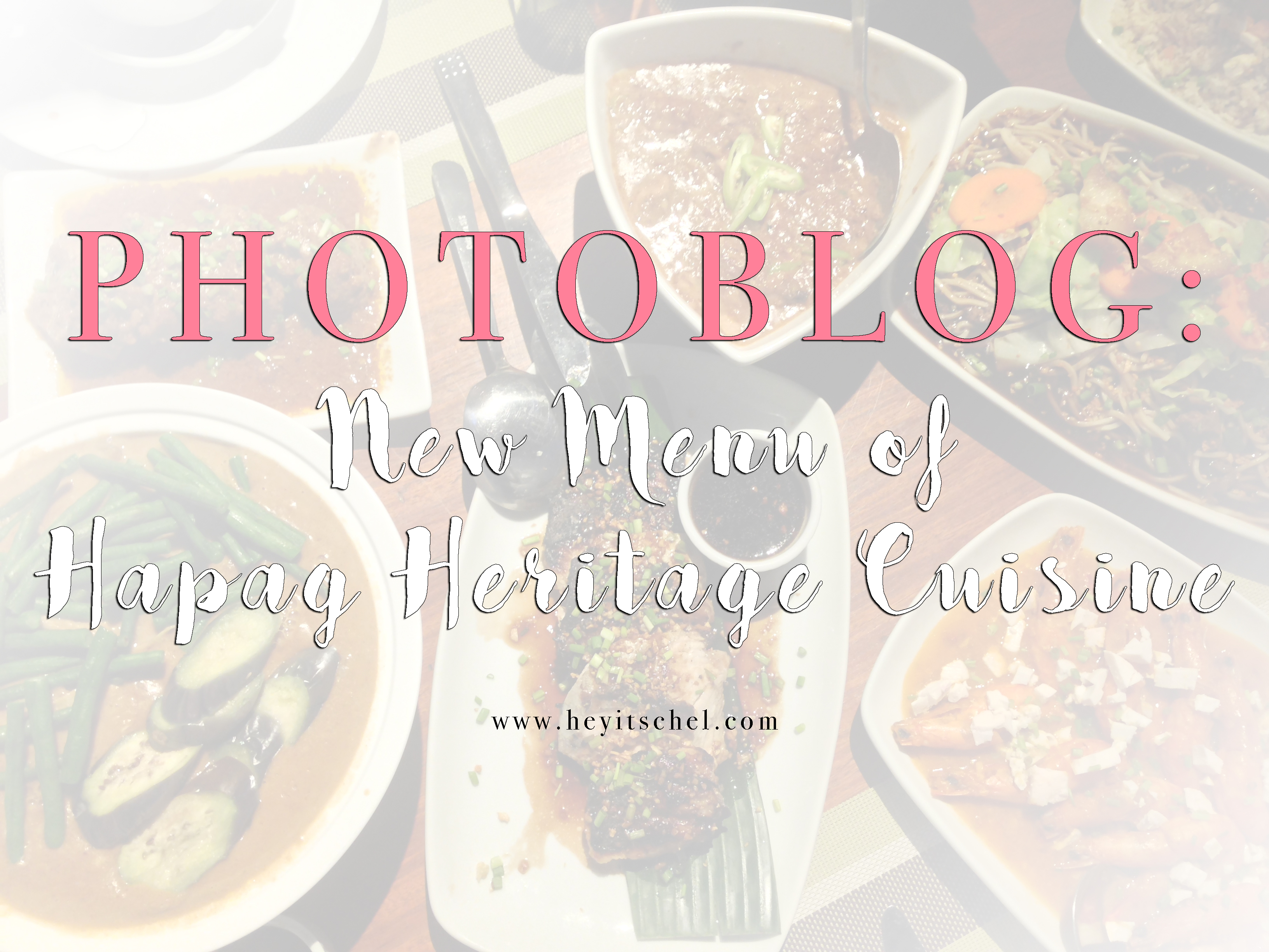 Photoblog: New Menu of Hapag Heritage Cuisine