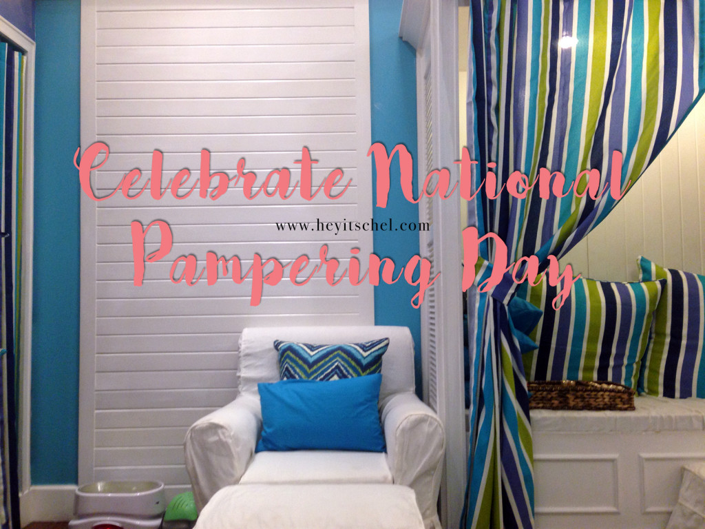 Celebrate National Pampering Day