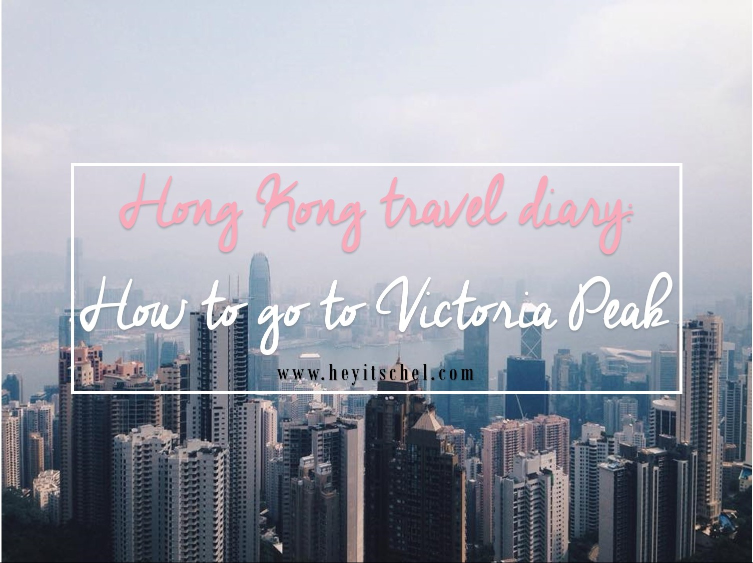 Hong Kong Travel Diary: How to go to The Peak