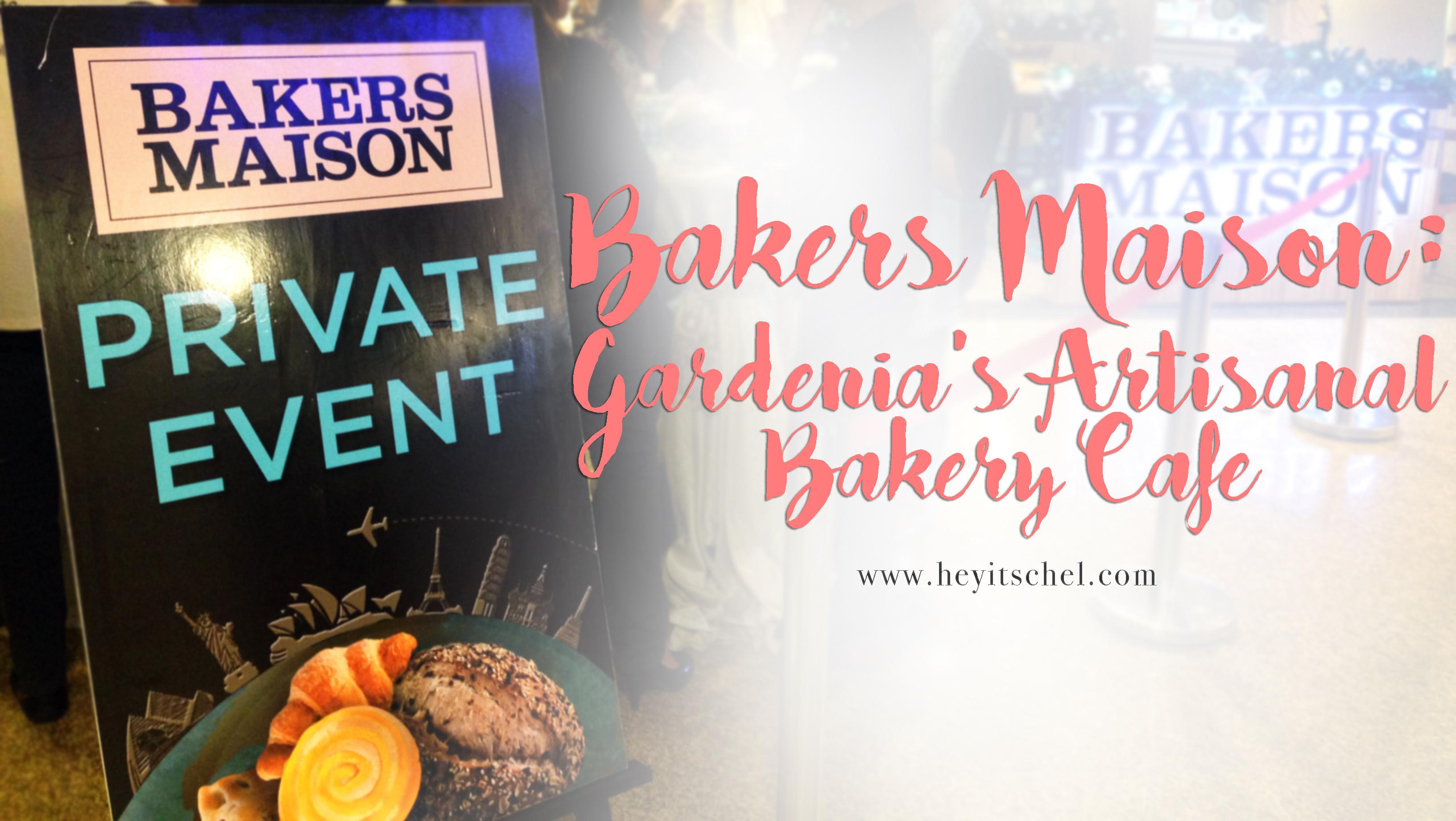 Bakers Maison: Gardenia's Artisanal Bakery Cafe