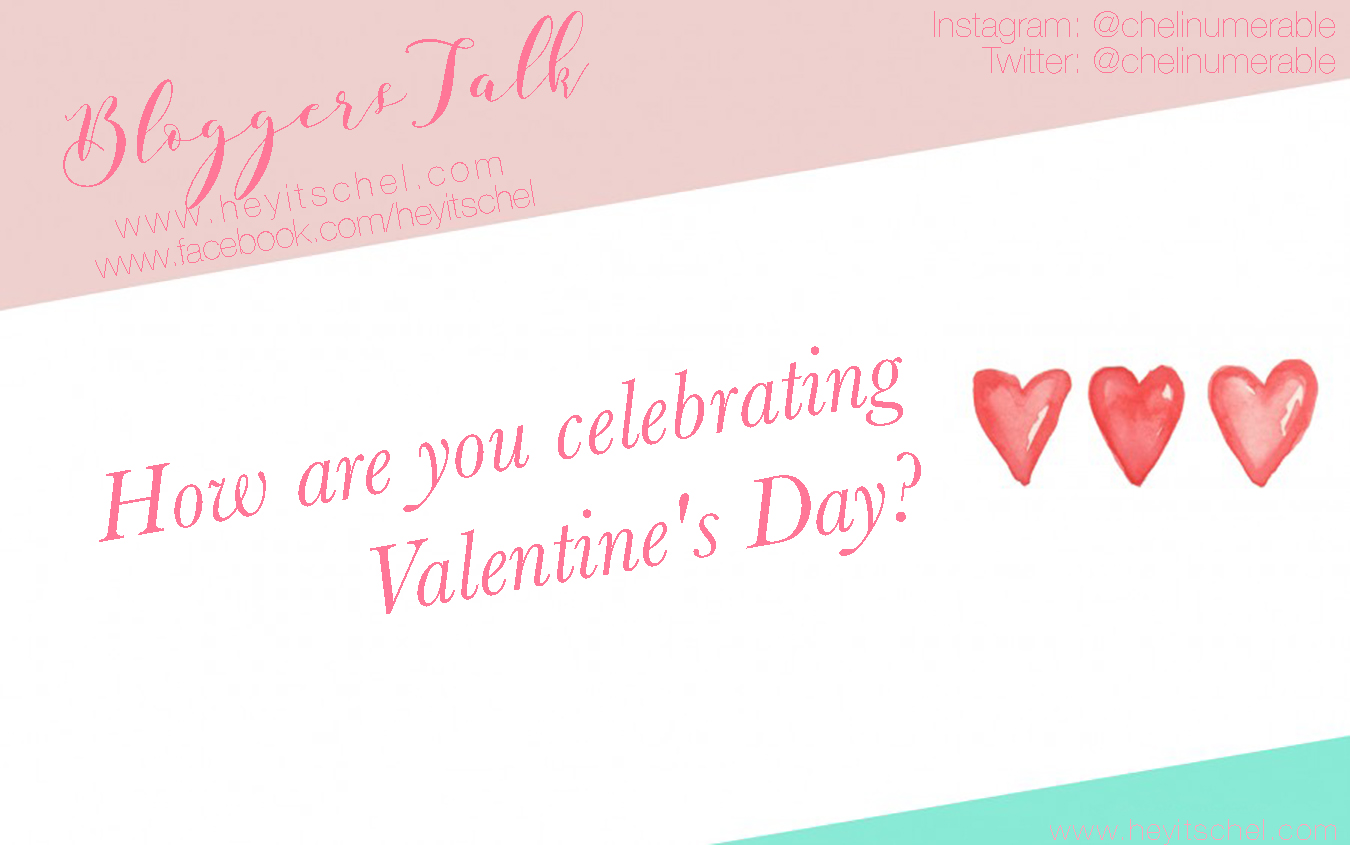Bloggers Talk Valentine's Day Chel Inumerable