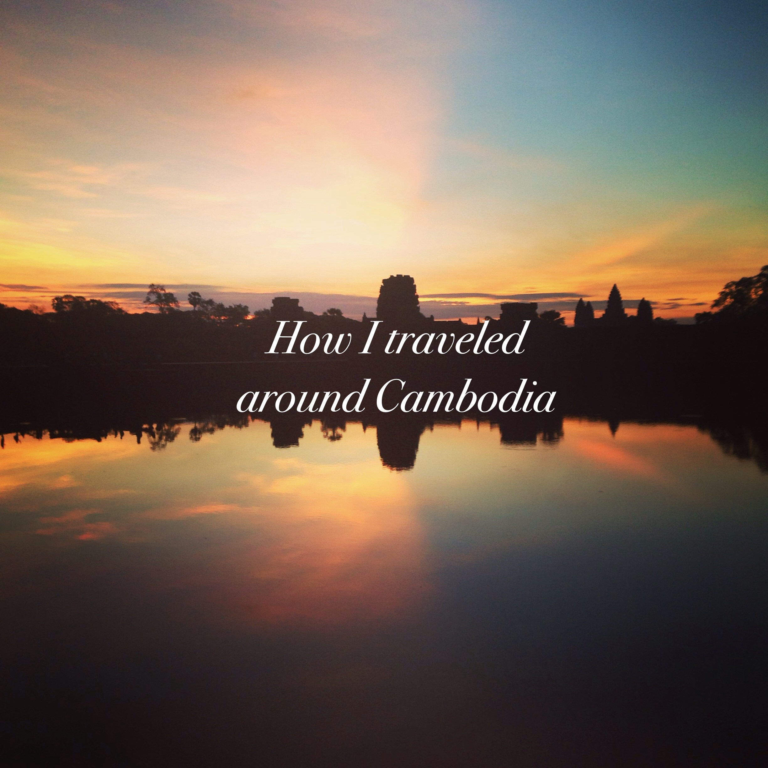Tips on traveling around Cambodia